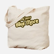 Work Less Bike More Tote Bag