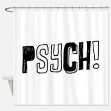 Psych! Shower Curtain