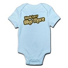 Work Less Bike More Infant Bodysuit
