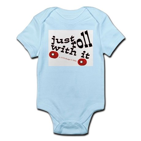 JUST ROLL WITH IT Infant Bodysuit