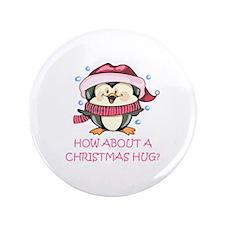 """CHRISTMAS HUG? 3.5"""" Button"""