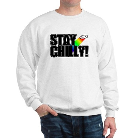 Stay Chilly! Sweatshirt