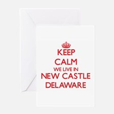Keep calm we live in New Castle Del Greeting Cards