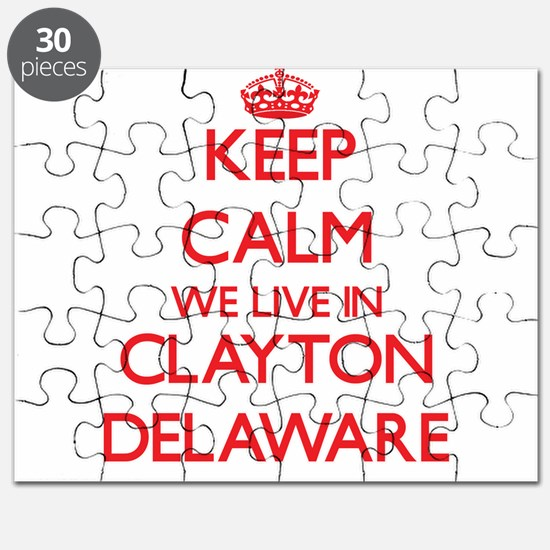 Keep calm we live in Clayton Delaware Puzzle