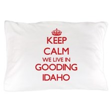 Keep calm we live in Gooding Idaho Pillow Case