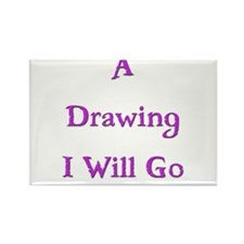 A Drawing I Will Go 2 Rectangle Magnet