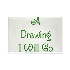 A Drawing I Will Go 5 Rectangle Magnet