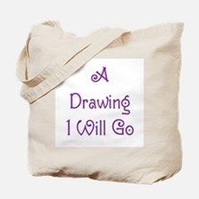 A Drawing I Will Go 6 Tote Bag