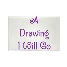 A Drawing I Will Go 6 Rectangle Magnet