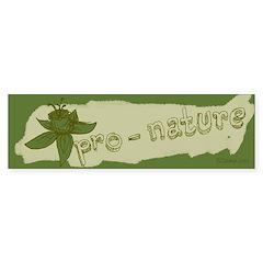 Pro-Nature Bumper Bumper Sticker