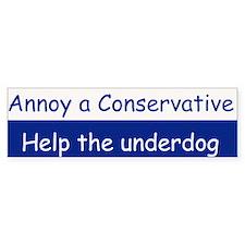 Annoy a conservative Bumper Bumper Sticker