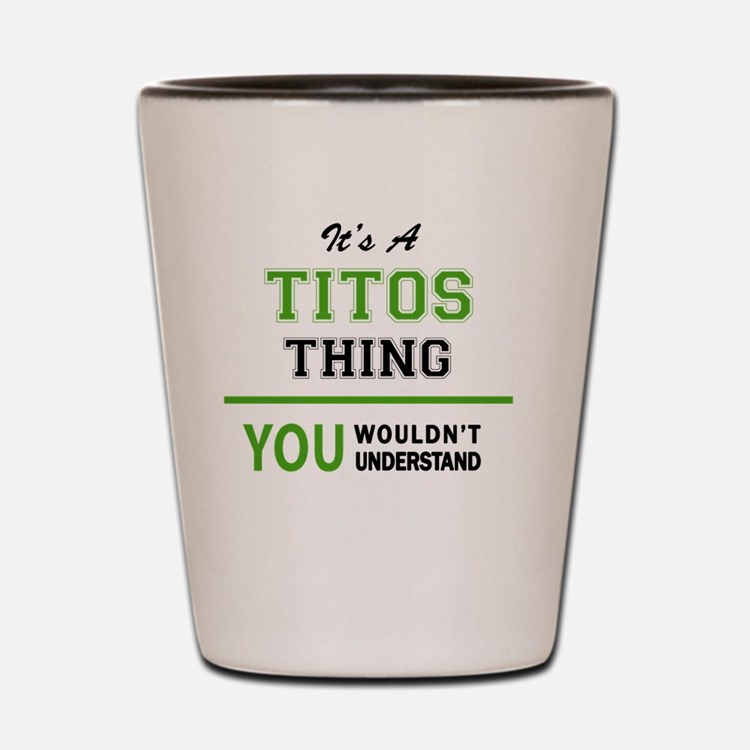 Cute Tito Shot Glass