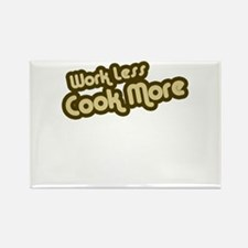 Work Less Cook More Rectangle Magnet