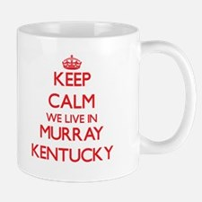 Keep calm we live in Murray Kentucky Mugs
