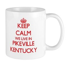Keep calm we live in Pikeville Kentucky Mugs