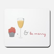 Eat drink and be merry Mousepad