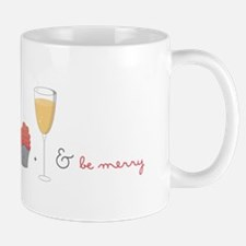 Eat drink and be merry Mugs