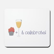 Eat drink and celebrate Mousepad