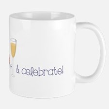 Eat drink and celebrate Mugs
