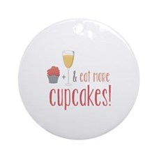 Eat more cupcakes Ornament (Round)