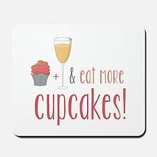 Eat more cupcakes Mousepad