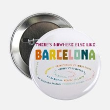"There's nowhere else like Barcelona 2.25"" Button"