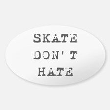 Skate Don't Hate Sticker (Oval)
