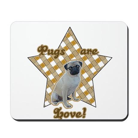 Pugs are Love Mousepad