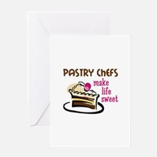 PASTRY CHEFS MAKE LIFE SWEET Greeting Cards