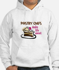 PASTRY CHEFS MAKE LIFE SWEET Hoodie