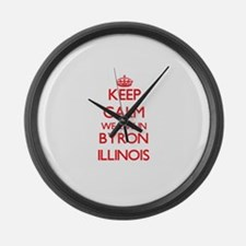 Keep calm we live in Byron Illino Large Wall Clock