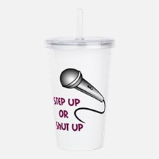 STEP UP OR SHUT UP Acrylic Double-wall Tumbler