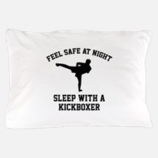 Sleep With A Kickboxer Pillow Case