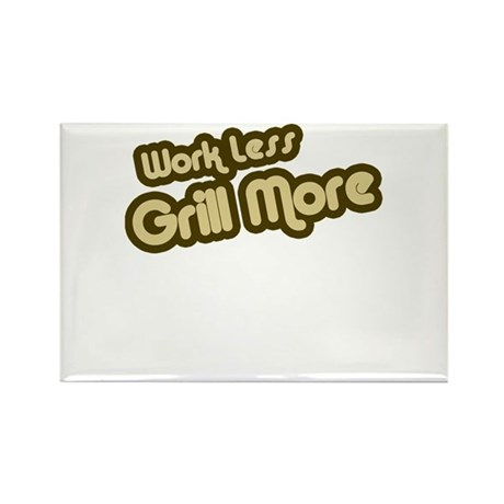 Work Less Grill More Rectangle Magnet (10 pack)