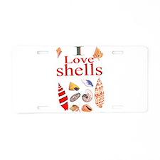 i love shells.png Aluminum License Plate
