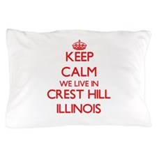 Keep calm we live in Crest Hill Illino Pillow Case