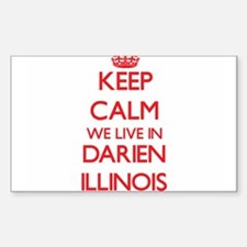 Keep calm we live in Darien Illinois Decal
