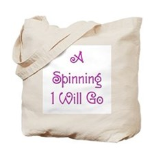 A Spinning I Will Go 1 Tote Bag