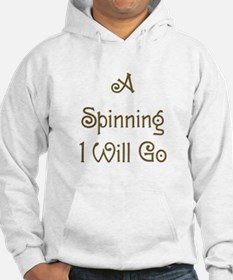 A Spinning I Will Go 2 Hoodie