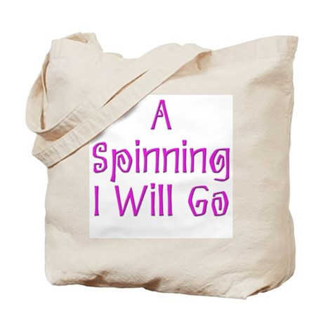 A Spinning I Will Go 5 Tote Bag