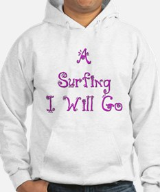 A Surfing I Will Go 6 Hoodie