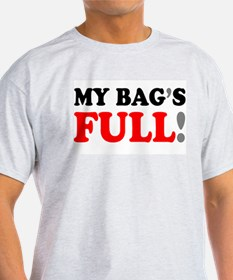 MY BAGS FULL! T-Shirt
