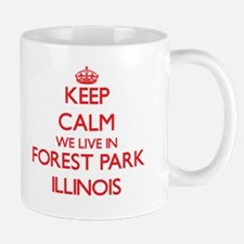Keep calm we live in Forest Park Illinois Mugs