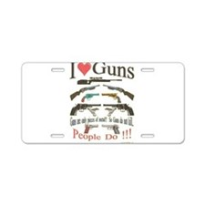 I love guns1.png Aluminum License Plate