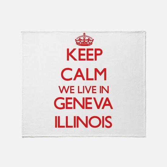 Keep calm we live in Geneva Illinois Throw Blanket