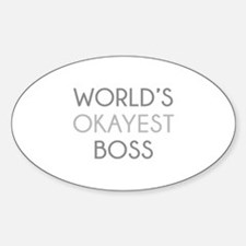 World's Okayest Boss Sticker (Oval)