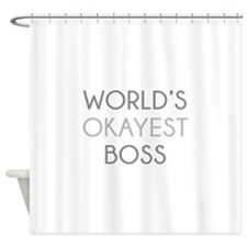 World's Okayest Boss Shower Curtain
