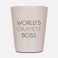 World's Okayest Boss Shot Glass