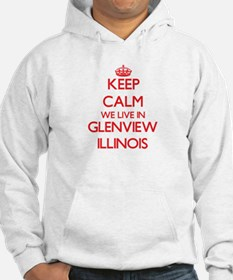 Keep calm we live in Glenview Il Hoodie