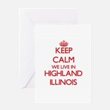 Keep calm we live in Highland Illin Greeting Cards